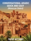Conversational Arabic Quick And Easy Moroccan Dialect