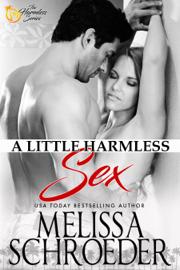 A Little Harmless Sex - Melissa Schroeder book summary