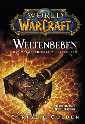 World of Warcraft: Weltenbeben - Die Vorgeschichte zu Cataclysm pdf Download