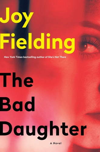 The Bad Daughter - Joy Fielding - Joy Fielding