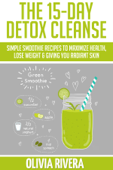 The 15-Day Detox Cleanse