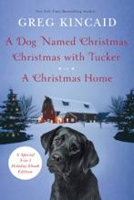 A Dog Named Christmas, Christmas with Tucker, and A Christmas Home