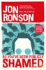 Jon Ronson - So You've  Been Publicly Shamed artwork