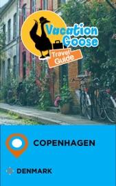 VACATION GOOSE TRAVEL GUIDE COPENHAGEN DENMARK