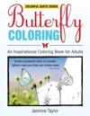 Butterfly Coloring An Inspirational Coloring Book For Adults Colorful Quote Series