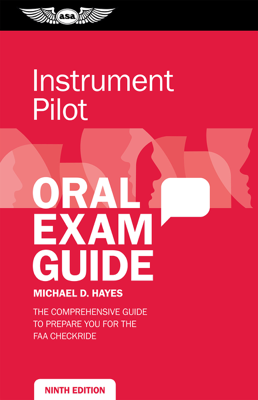 Instrument Pilot Oral Exam Guide - Michael D. Hayes book