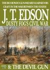 Dusty Fogs Civil War 8 The Devil Gun
