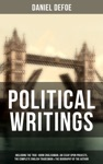 Daniel Defoe Political Writings Including The True-Born Englishman An Essay Upon Projects The Complete English Tradesman  The Biography Of The Author
