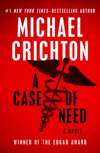 Michael Crichton - A Case of Need