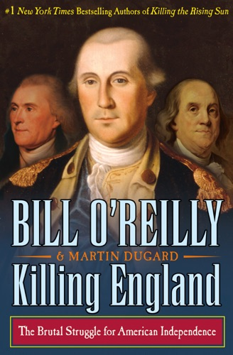 Killing England - Bill O'Reilly & Martin Dugard - Bill O'Reilly & Martin Dugard