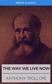 THE WAY WE LIVE NOW (DREAM CLASSICS)