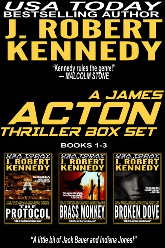 J. Robert Kennedy - The James Acton Thrillers Series: Books 1-3
