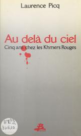 Au-delà du ciel : cinq ans chez les Khmers rouges
