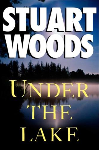 Stuart Woods - Under the Lake