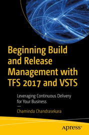 Beginning Build and Release Management with TFS 2017 and VSTS - Chaminda Chandrasekara