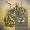 Homer's Iliad - Ancient Greece Books For Teens  Children's Ancient History