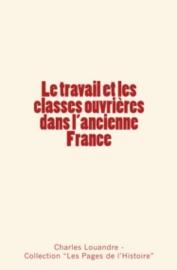 Le Travail Et Les Classes Ouvri Res Dans L Ancienne France