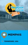 Vacation Goose Travel Guide Memphis Tennessee USA