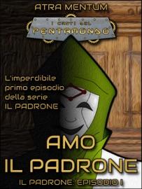 AMO IL PADRONE (IL PADRONE VOL. 1)