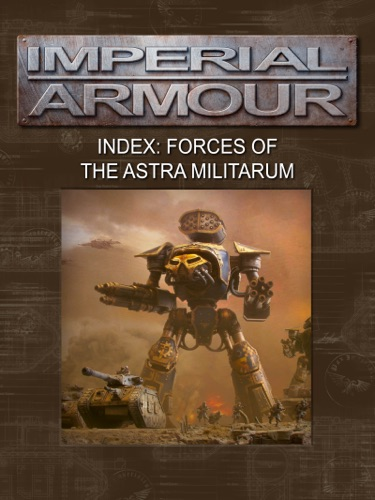 Games Workshop - Imperial Armour Index: Forces of the Astra Militarum