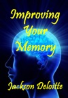 Improving Your Memory A How To Guide