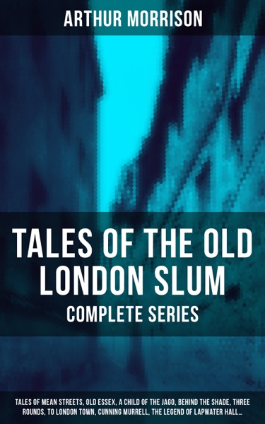 Tales of the Old London Slum – Complete Series