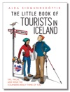 The Little Book Of Tourists In Iceland Tips Tricks And What The Icelanders Really Think Of You