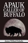 Apauk Caller Of Buffalo