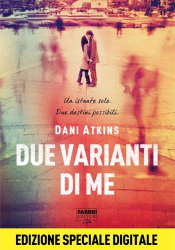 Dani Atkins - Due varianti di me (Life)