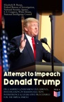 Attempt To Impeach Donald Trump - Declassified Government Documents Investigation Of Russian Election Interference  Legislative Procedures For The Impeachment