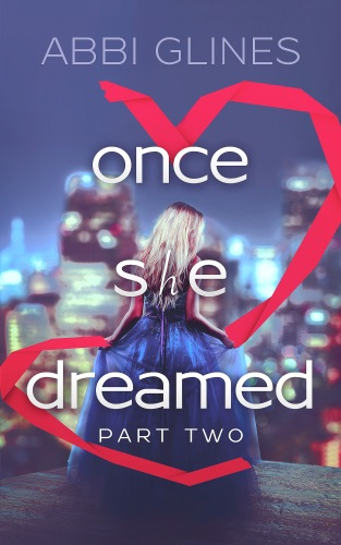 Abbi Glines - Once She Dreamed Part Two