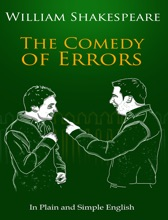 The Comedy Of Errors In Plain And Simple English (A Modern Translation And The Original Version)