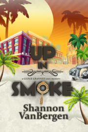 Up in Smoke: A Glock Grannies Cozy Mystery PDF Download