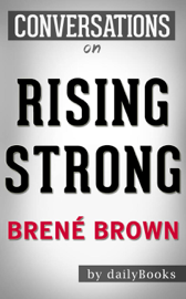 Rising Strong: by Brené Brown Conversation Starters book