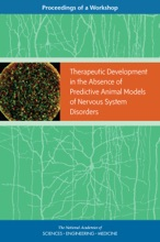 Therapeutic Development In The Absence Of Predictive Animal Models Of Nervous System Disorders