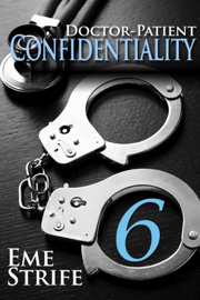 Doctor-Patient Confidentiality: Volume Six (Confidential #1) (Contemporary Erotic Romance: BDSM, Free, New Adult, Medical, Erotica, Billionaire, Adult, Alpha Male, Series, 2019, US, UK, CA, AU, IN, ZA)