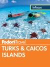 Fodors In Focus Turks  Caicos Islands