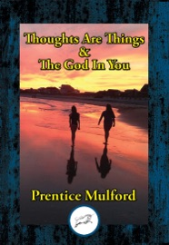 Thoughts Are Things The God In You