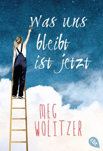 Meg Wolitzer - Was uns bleibt ist jetzt