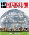 Top 100 Interesting Earth Facts For Kids - Earth Science For 6 Year Olds  Childrens Science Education Books