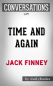Time and Again: A Novel By Jack Finney  Conversation Starters