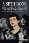 The Personal Sessions Book Five Of The Deleted Seth Material