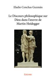 LE DISCOURS PHILOSOPHIQUE SUR DIEU DANS LœUVRE DE MARTIN HEIDEGGER