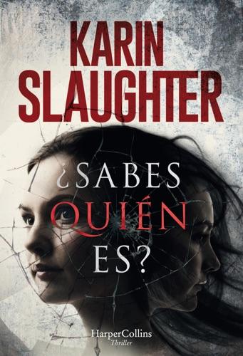 Karin Slaughter - ¿Sabes quién es?