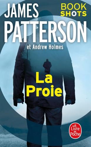James Patterson & Andrew Holmes - La Proie