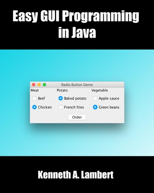 Easy GUI Programming in Java by Kenneth A  Lambert on Apple Books