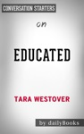 Educated A Memoir By Tara Westover Conversation Starters