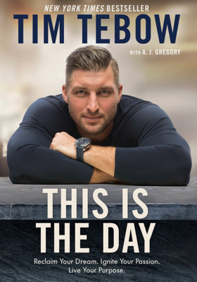This Is the Day - Tim Tebow & A. J. Gregory book