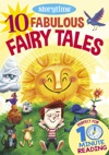 10 Fabulous Fairy Tales For 4-8 Year Olds Perfect For Bedtime  Independent Reading Series Read Together For 10 Minutes A Day Storytime