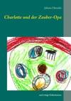 Charlotte Und Der Zauber-Opa